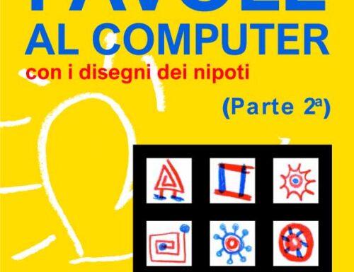I nonni raccontano. Favole al computer con i disegni dei bambini. (parte 2°).
